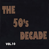 Play & Download The 50's Decade, Vol. 10 by Various Artists | Napster