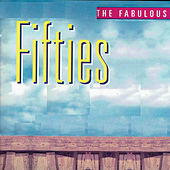Play & Download The Fabulous Fifties by Various Artists | Napster