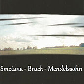 Play & Download Smetana - Bruch - Mendelssohn by Various Artists | Napster