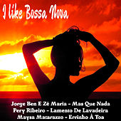 Play & Download I Like Bossa Nova by Various Artists | Napster