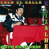 Play & Download Esta Es MI Vida by Lalo El Gallo Elizalde | Napster