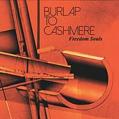 Play & Download Freedom Souls by Burlap to Cashmere | Napster
