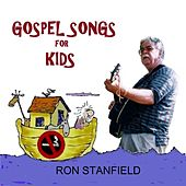 Play & Download Gospel Songs for Kids by Ron Stanfield | Napster