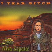 Play & Download Viva Zapata! by 7 Year Bitch | Napster