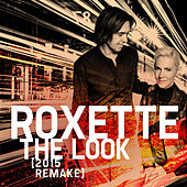 The Look (2015 Remake) by Roxette