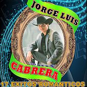 Play & Download 17 Exitos Romanticos by Jorge Luis Cabrera | Napster
