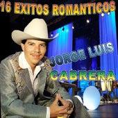 Play & Download 16 Exitos Romanticos by Jorge Luis Cabrera | Napster