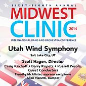 2014 Midwest Clinic: Utah Wind Symphony (Live) by Various Artists