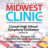 Play & Download 2014 Midwest Clinic: Carmel High School Symphony Orchestra (Live) by Various Artists | Napster