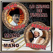 Play & Download Lo Mejor De Tijuana Mano a Mano by Various Artists | Napster