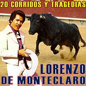 Play & Download 20 Corridos Y Tragedias by Lorenzo De Monteclaro | Napster