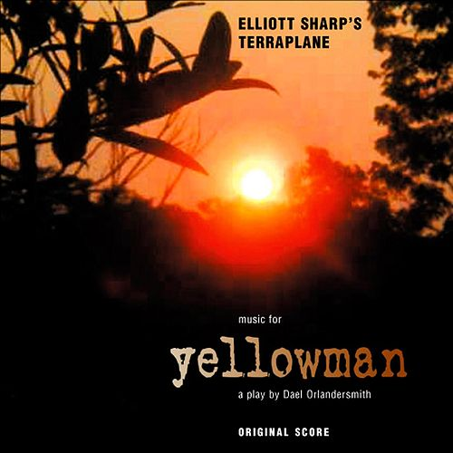 Play & Download Yellowman: A Play By Dael Orlandersmith (Original Score) by Elliot Sharp | Napster