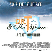 Dr. T & The Women (Original Motion Picture Soundtrack) von Lyle Lovett