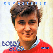 Play & Download Singles by Bobby Solo | Napster