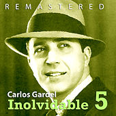 Play & Download Inolvidable V by Carlos Gardel | Napster