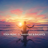 Yoga Music for Harmony and Balance by Various Artists