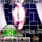 Play & Download Intersecting Lives by Physical Dreams | Napster