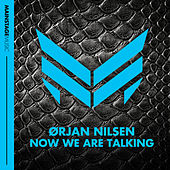 Now We Are Talking by Orjan Nilsen