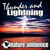 Play & Download Thunder and Lightning by Nature Ambience | Napster