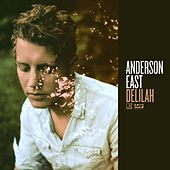 Play & Download Delilah by Anderson East | Napster