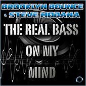 Play & Download The Real Bass on My Mind by Brooklyn Bounce | Napster
