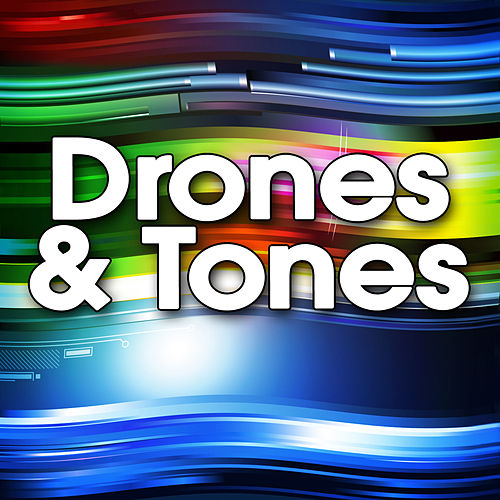 Drones & Tones by Ambient Music Therapy