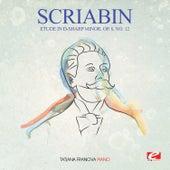 Scriabin: Etude in D-Sharp Minor, Op. 8, No. 12 (Digitally Remastered) by Tatjana Franova