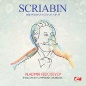 Scriabin: The Poem of Ecstasy, Op. 54 (Digitally Remastered) by Vladimir Fedoseyev