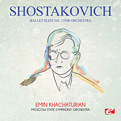 Shostakovich: Ballet Suite No. 2 for Orchestra (Digitally Remastered) by Emin Khachaturian
