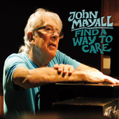 Find a Way to Care by John Mayall