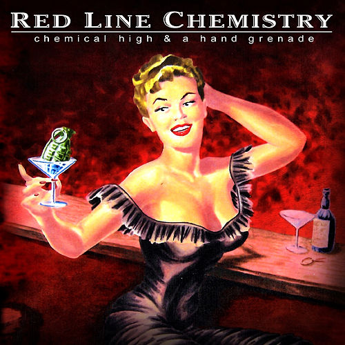 Chemical High & A Hand Grenade by Red Line Chemistry