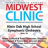 Play & Download 2014 Midwest Clinic: Klein Oak High School Symphonic Orchestra (Live) by Various Artists | Napster