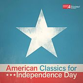 Play & Download American Classics for Independence Day by Various Artists | Napster