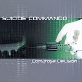 Play & Download Comatose Delusion by Suicide Commando | Napster