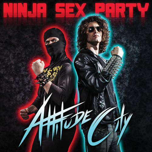 Attitude City by Ninja Sex Party