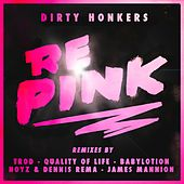 Play & Download RePink by Dirty Honkers | Napster