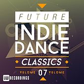 Future Indie Dance Classics, Vol. 7 - EP by Various Artists