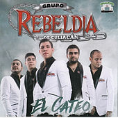 El Cateo by Grupo Rebeldia