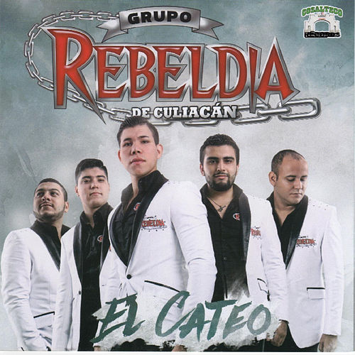 Play & Download El Cateo by Grupo Rebeldia | Napster