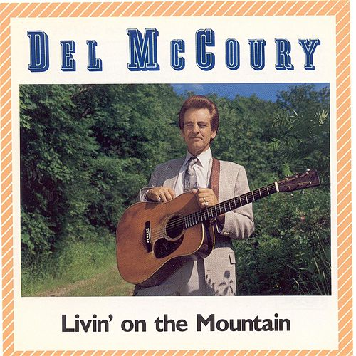 Livin' On The Mountain by Del McCoury