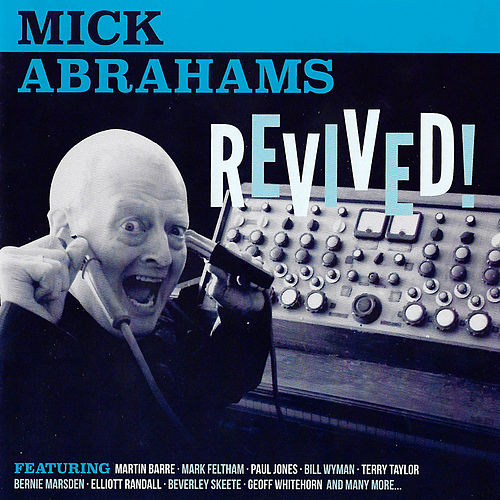 Play & Download Mick Abrahams, Revived! by Mick Abrahams | Napster
