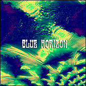 Play & Download Out Of The Blue by Blue Horizon | Napster