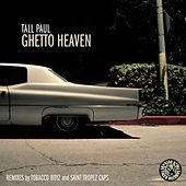 Play & Download Ghetto Heaven by Tall Paul | Napster