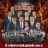 Play & Download Reinventandonos by Blanco y Negro | Napster