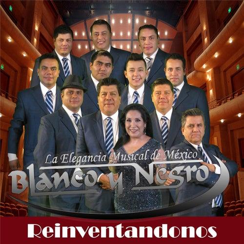 Play & Download Reinventandonos by Blanco y Negro | Napster