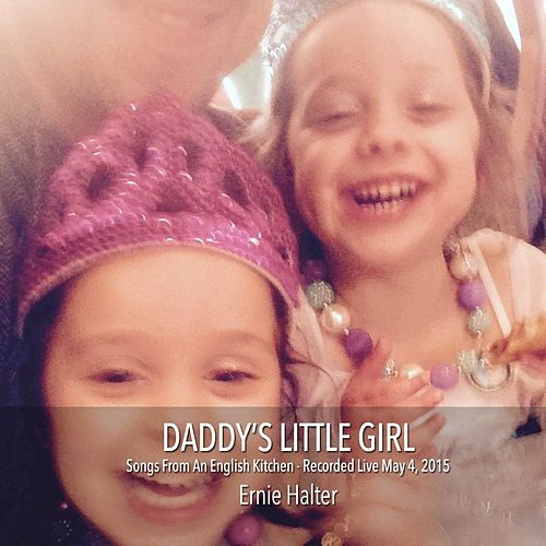 Daddy's Little Girl (Live) by Ernie Halter