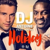 Play & Download Holiday by DJ Antoine | Napster