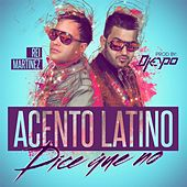 Play & Download Dice Que No by Acento Latino | Napster