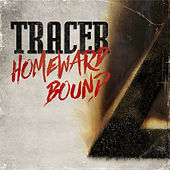 Play & Download Homeward Bound by Tracer | Napster