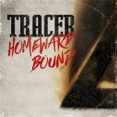 Homeward Bound by Tracer